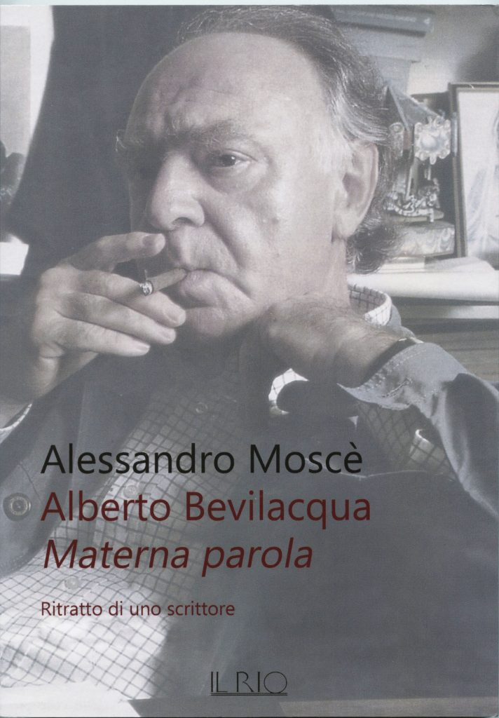 Alberto Bevilacqua. Materna parola